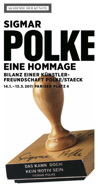 Sigmar Polke. Eine Hommage. Bilanz einer Künstlerfreundschaft Polke/Staeck