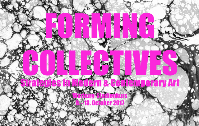 Forming Collectives. Strategies in Modern and Contemporary Art